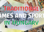 Traditional Games and Sports in Hungary